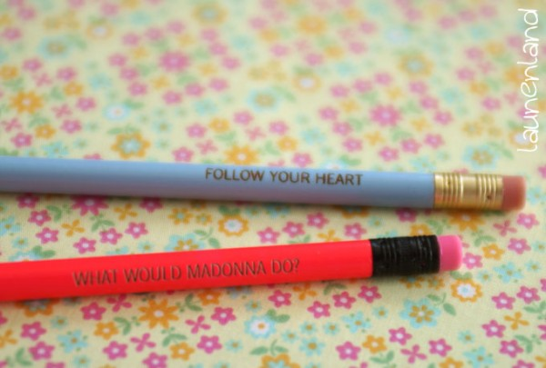 Bleistifte What would Madonna do und Follow your Heart